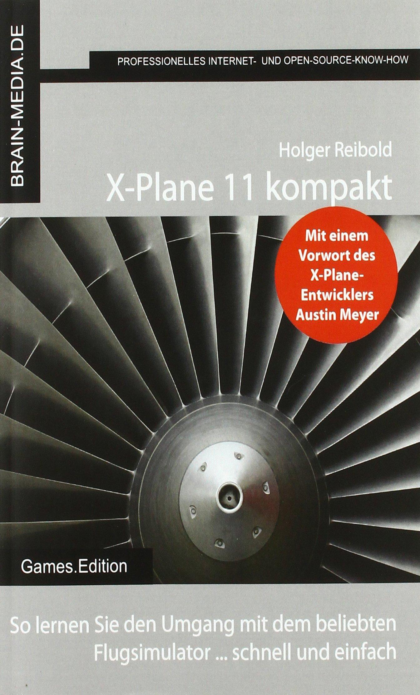 X-Plane 11 kompakt: So lernen Sie den Umgang mit dem beliebten Flugsimulator ... schnell und einfach