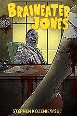 Braineater Jones Kindle Edition