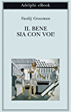 Il bene sia con voi! (Biblioteca Adelphi Vol. 572)