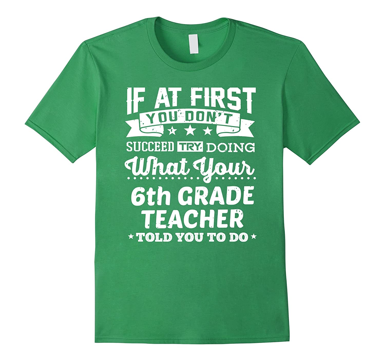 6th Sixth Grade Teacher Shirt If You Dont Succeed Gift Tee-Vaci