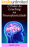 O Poder do Coaching na Neuroplasticidade