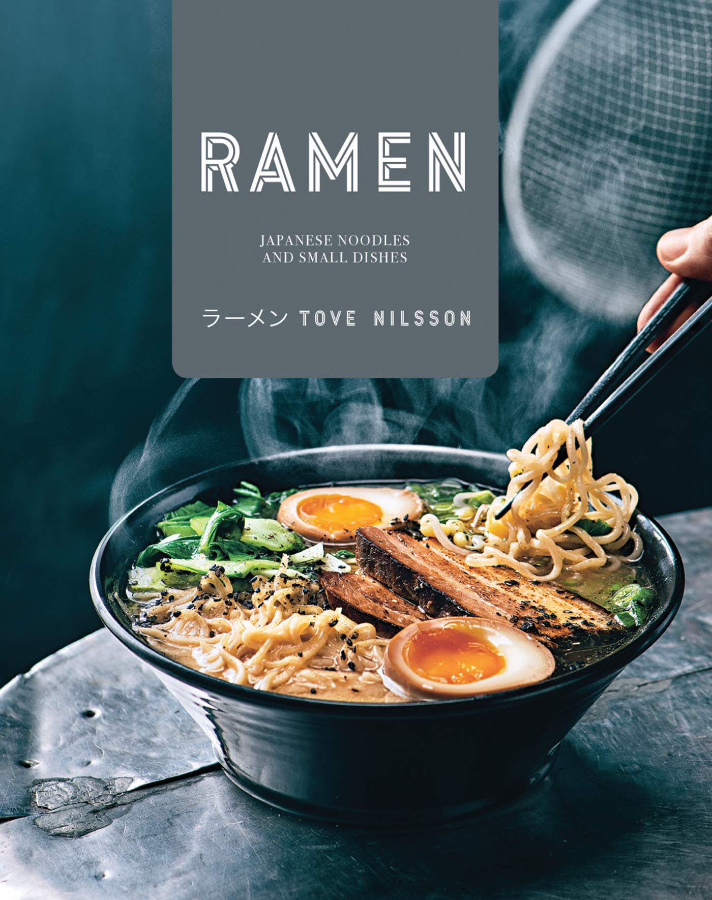 Ramen Japanese Noodles Small Dishes Japanese Noodles And Small Dishes Amazon Co Uk Tove Nilsson 9781911216445 Books