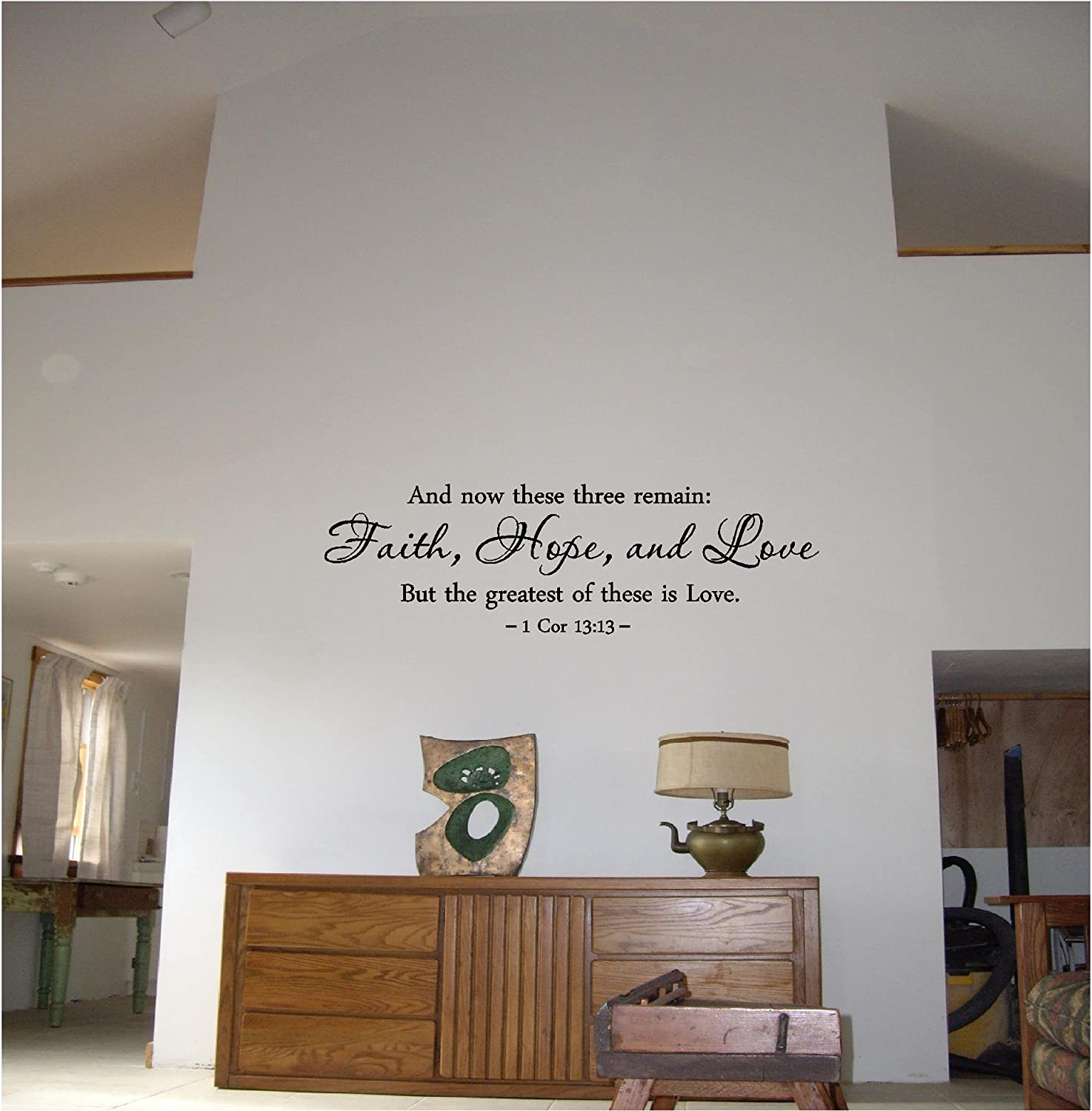amazon com and now these three remain faith hope love but the amazon com and now these three remain faith hope love but the greatest of these is love 1 cor 13 13 religious wall quotes arts sayings vinyl decals