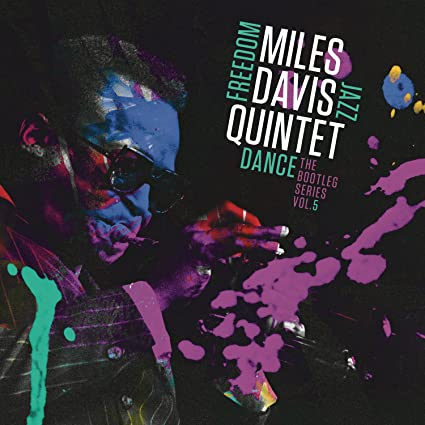 Buy Miles Davis Quintet: Freedom Jazz Dance: The Bootleg