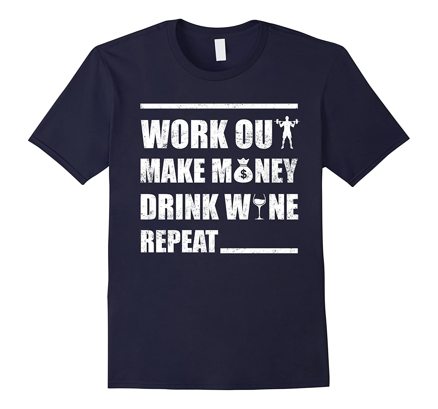 Work Out Make Money Drink Wine Repeat T-shirt-TH