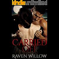 Carried Off: An Alpha Shifter Romance (Taken Mates Book 1)