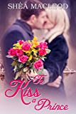 To Kiss A Prince (Notting Hill Diaries Book 1)