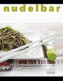 Nudelbar: Die besten Rezepte für Harusame, Ramen, Udon, Somen und Soba (German Edition)