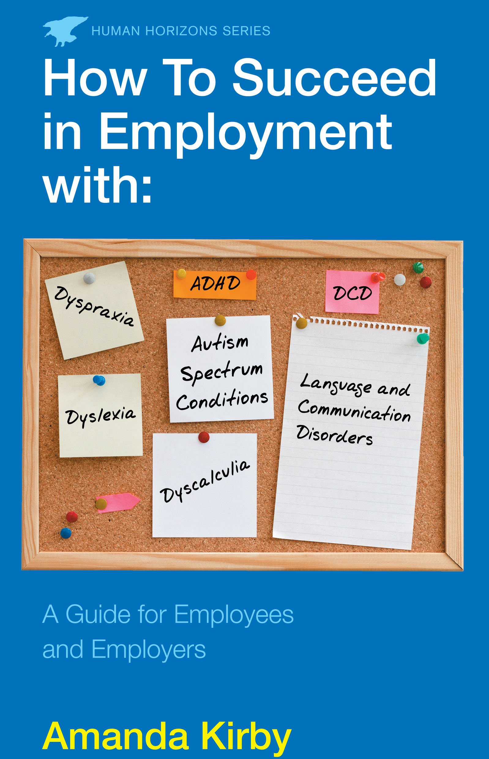 how to succeed in employment with specific learning difficulties kirby am anda