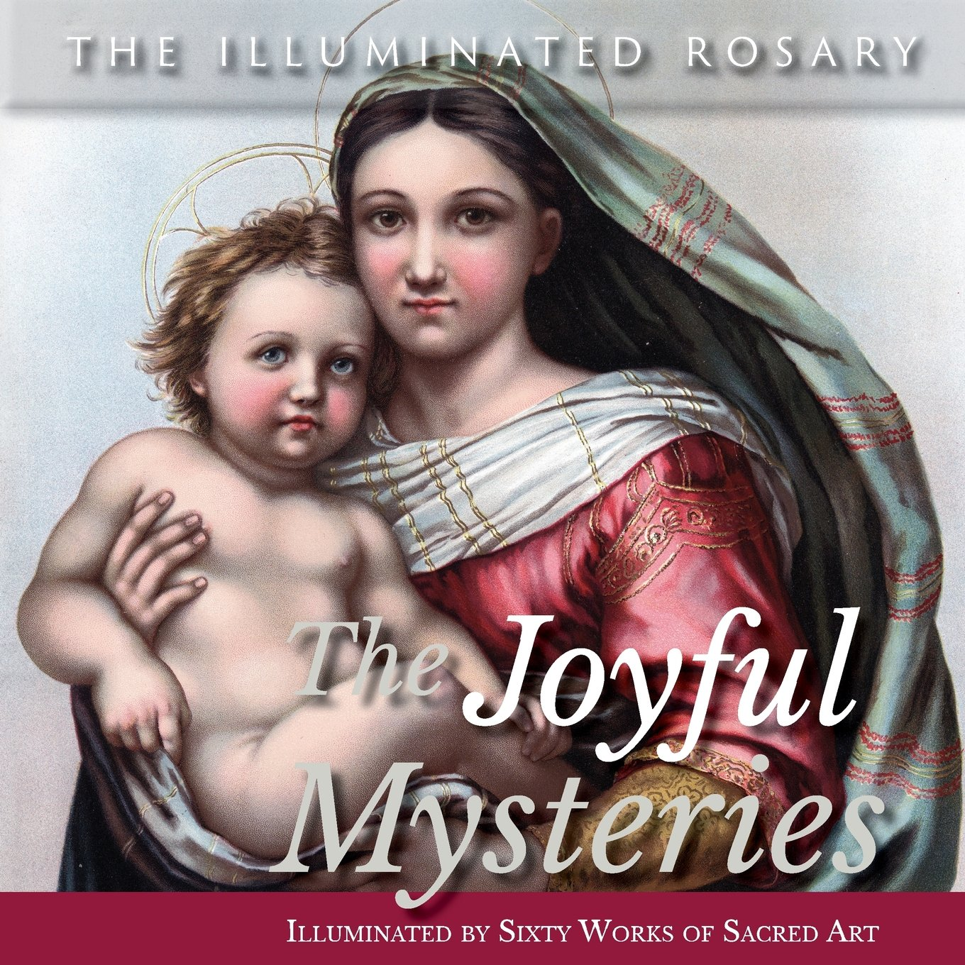 Read Online The Joyful Mysteries: Illuminated by Sixty Works of Sacred Art (The Illuminated Rosary) PDF
