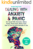 Dealing With Anxiety And Panic: Arm Yourself With Information, Relieve Anxiety, Prevent Panic Attacks, Know How To Care And What Remedies To Use (Peaceful life Book 1)