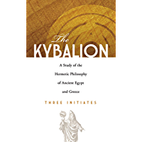 The Kybalion: A Study of the Hermetic Philosophy of Ancient Egypt and Greece (Dover Occult)