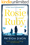 Rosie and Ruby: a heartwarming story about family, love and friendship