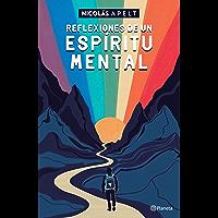 Reflexiones de un espíritu mental (Spanish Edition)