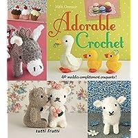 Adorable Crochet : 40 modèles complètement craquants !