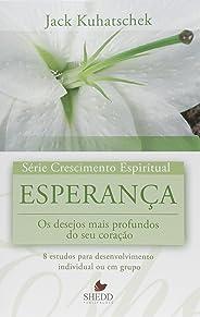 Série Crescimento Espiritual - Vol. 11 - ESPERANÇA: 8 estudos para desenvolvimento individual ou em grupo