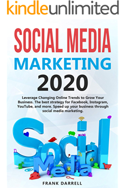 Amazon Com Social Media Marketing 2020 Leverage Changing Online Trends To Grow Your Business The Best Strategy For Facebook Instagram Youtube And More Speed Business Through Social Media Marketing Ebook Darrell Frank