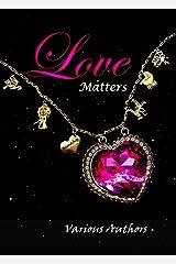 Love Matters (The Crimson Cloak Anthologies Book 3) Kindle Edition