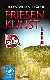 Friesenkunst: Ostfriesen-Krimi (Diederike Dirks ermittelt 1) (German Edition)