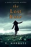 The Lost Rose: Fallen Angel (Carol Karuso Mysteries Book 1)