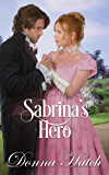 Sabrina's Hero: A Clean Regency Historical Romance