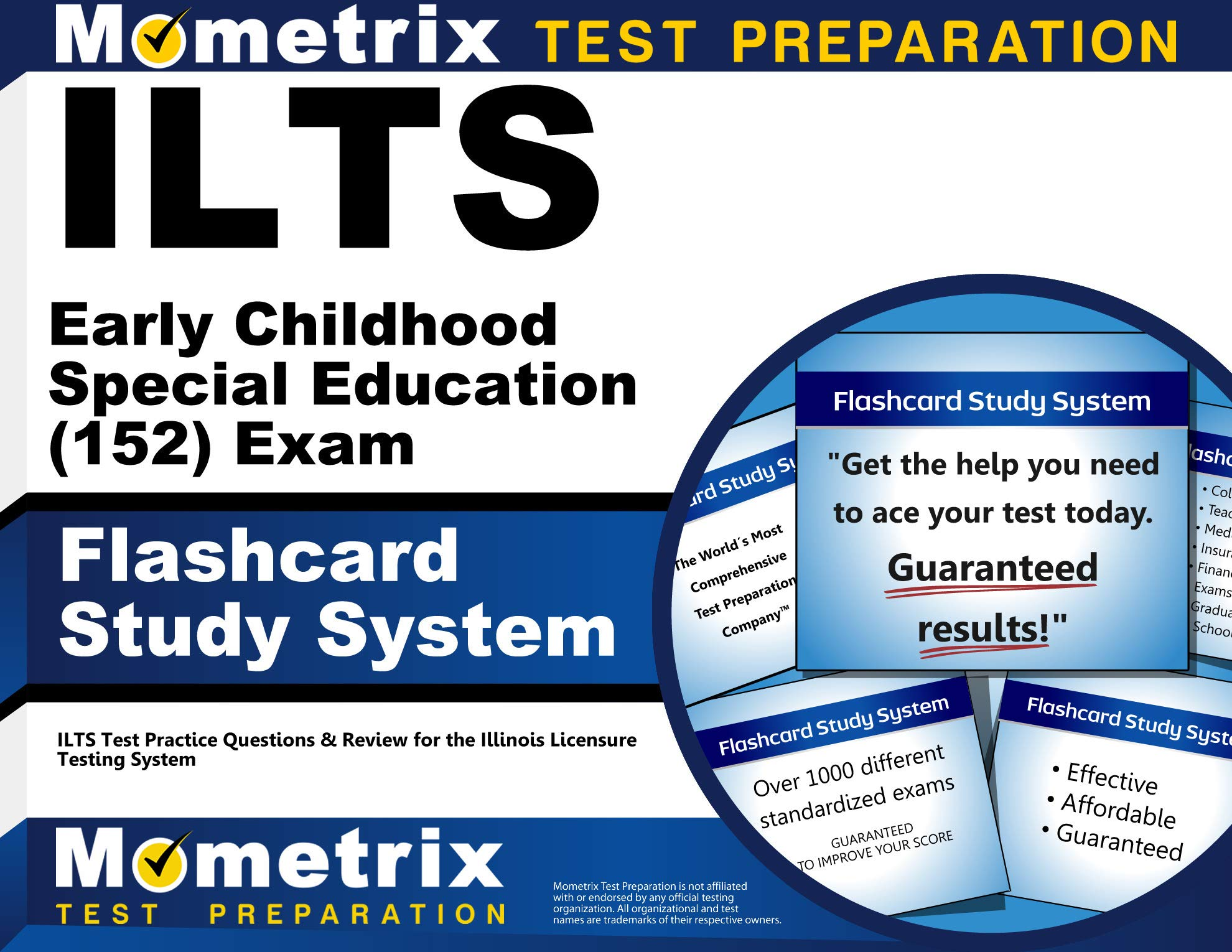 ILTS Early Childhood Special Education (152) Exam Flashcard Study System: ILTS Test Practice Questions & Review for the Illinois Licensure Testing System (Cards) by Mometrix Media LLC