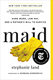 Maid: Hard Work, Low Pay, and a Mother's Will to Survive