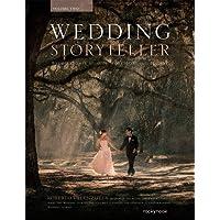 Wedding Storyteller: Wedding Case Studies, Workflow, and Editing