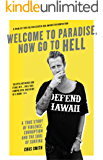 Welcome to Paradise, Now Go to Hell: A True Story of Violence, Corruption and the Soul of Surfing