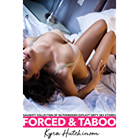 FORCED & TABOO — Naughty Collection of 150 Forbidden Explicit Dirty Sex Stories