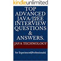 Top Advanced Java/J2EE Interview Questions & Answers.: for Experienced(Professionals) (English Edition)