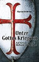 Unter Gottes Kriegern: Auf Kreuzzug Mit Richard