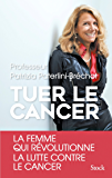 Tuer le cancer (Essais - Documents)