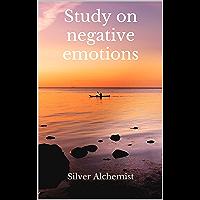 Study on negative emotions (English Edition)