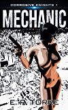 Mechanic (Corrosive Knights Book 1)