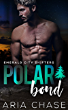 Polar Bond (Emerald City Shifters Book 2)