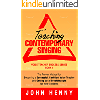 Teaching Contemporary Singing: The Proven Method for Becoming a Successful, Confident Voice Teacher and Getting Vocal… book cover