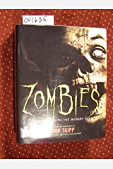 Zombies Encounters with the Hungry Dead Hardcover