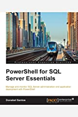 PowerShell for SQL Server Essentials Kindle Edition