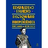 Dicionário da Independência: 200 anos em 200 verbetes (Portuguese Edition)