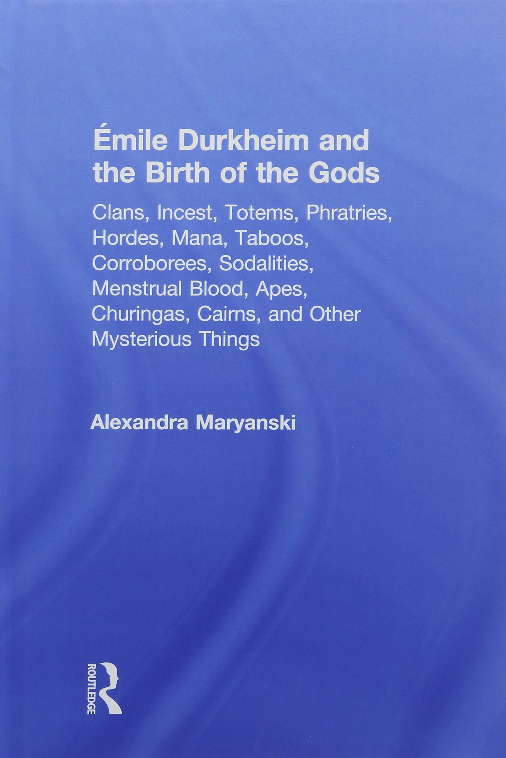 Buy Émile Durkheim and the Birth of the Gods: Clans, Incest