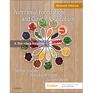 Nutritional Foundations and Clinical Applications - E-Book: A Nursing Approach