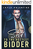Sold To The Hottest Bidder - An Auctioned to the Billionaire Romance