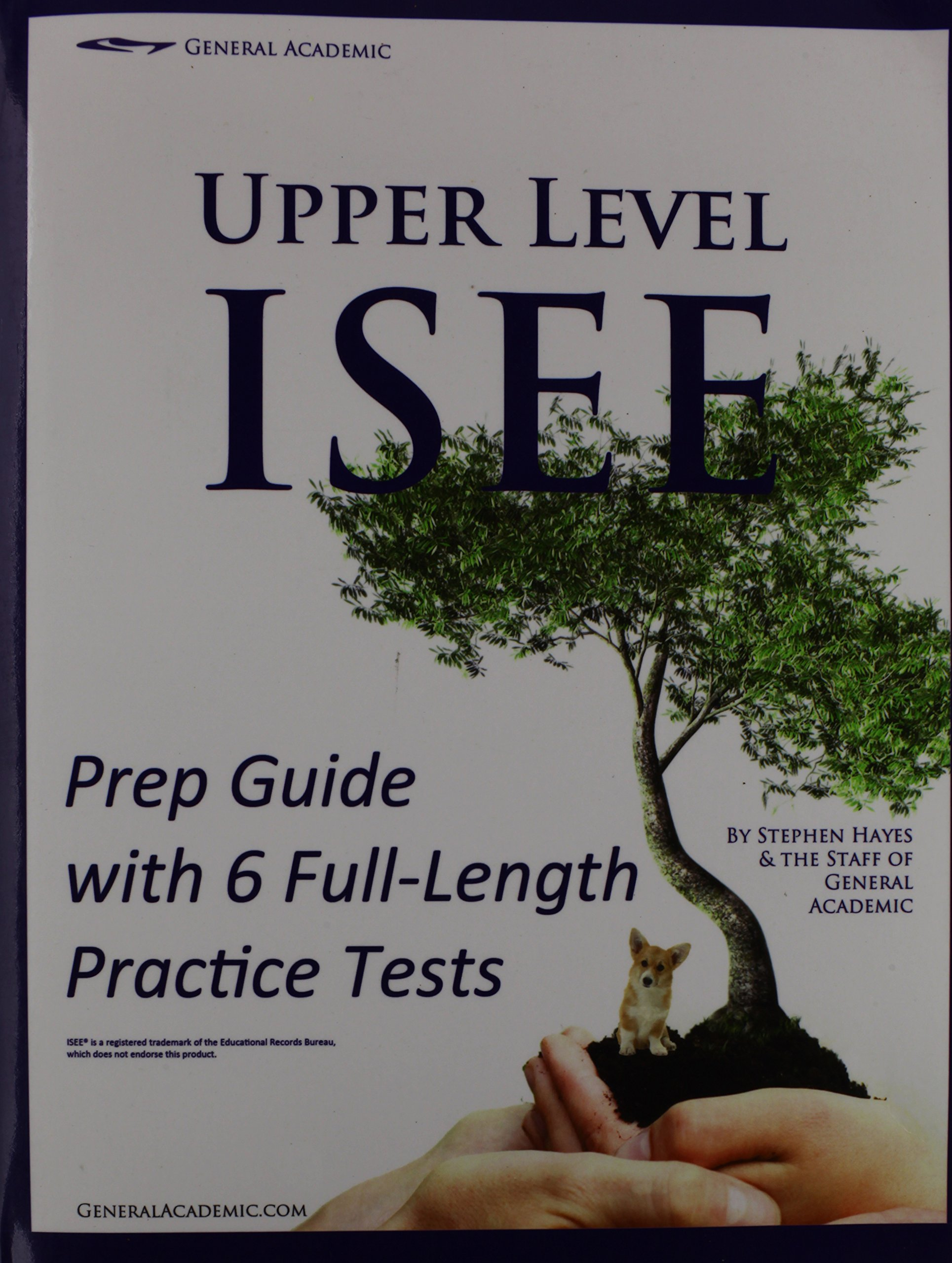 Upper Level ISEE Prep Guide with 6 Full-Length Practice Tests: Stephen  Hayes: 9781304367754: Amazon.com: Books