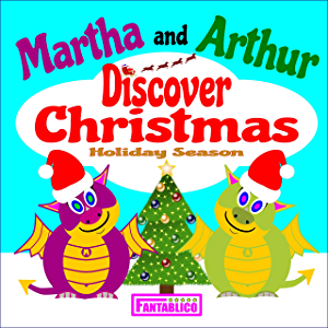 Martha and Arthur Discover Christmas Holiday Season: Cute dragons enjoy the sights and sounds of holiday season - a…