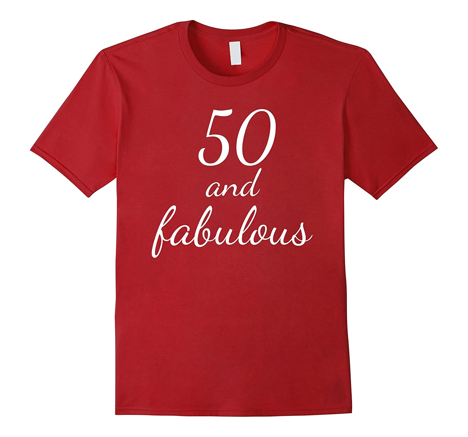 50 and Fabulous Shirt | Humor | Birthday | 50 Shirt-TH