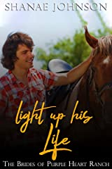 Light Up His Life: a Sweet Marriage of Convenience series (The Brides of Purple Heart Ranch Book 10) Kindle Edition