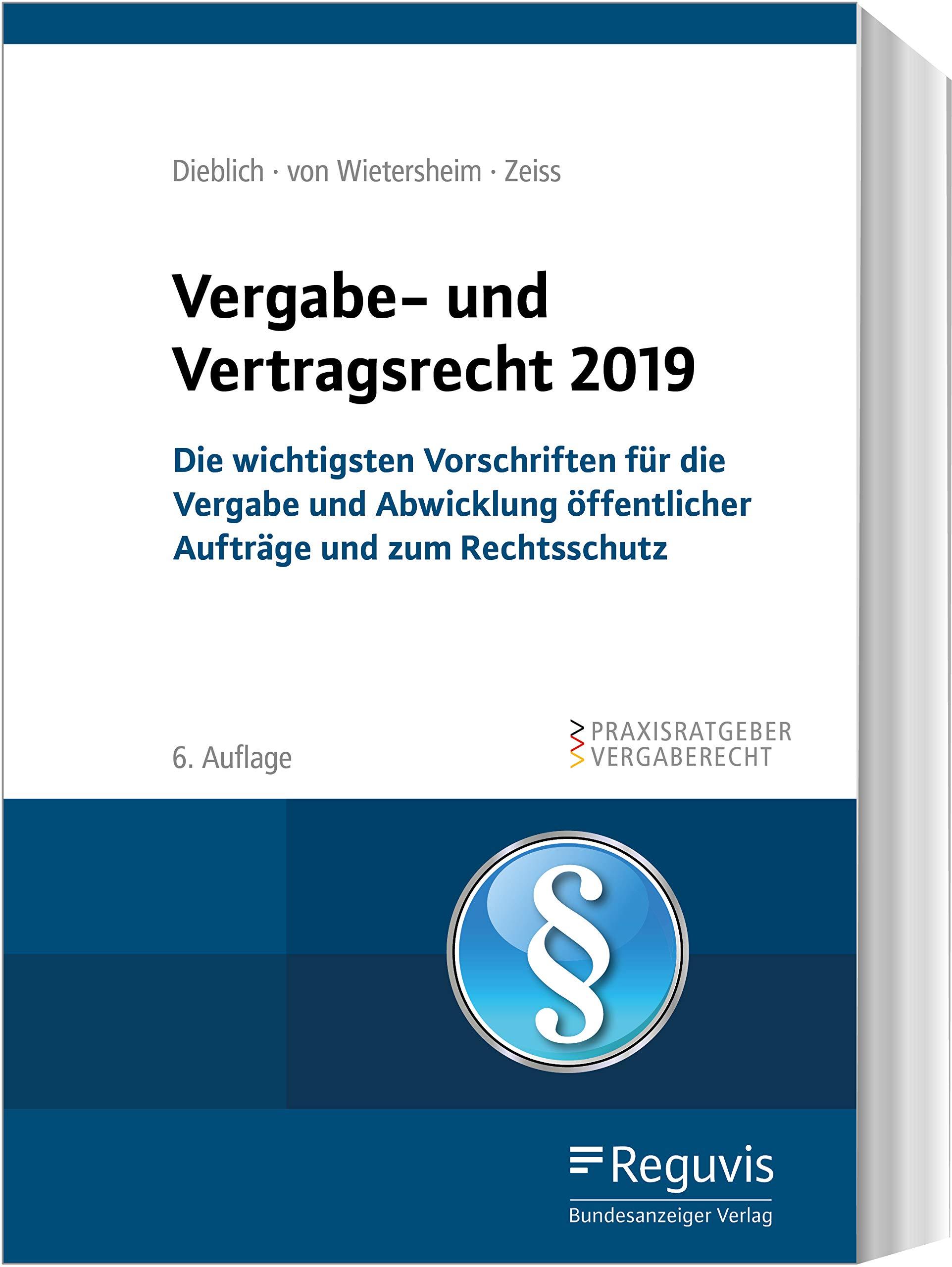 Vergabe  Und Vertragsrecht 2019  Die Wichtigsten Vorschriften Für Die Vergabe Und Abwicklung öffentlicher Aufträge Und Zum Rechtsschutz