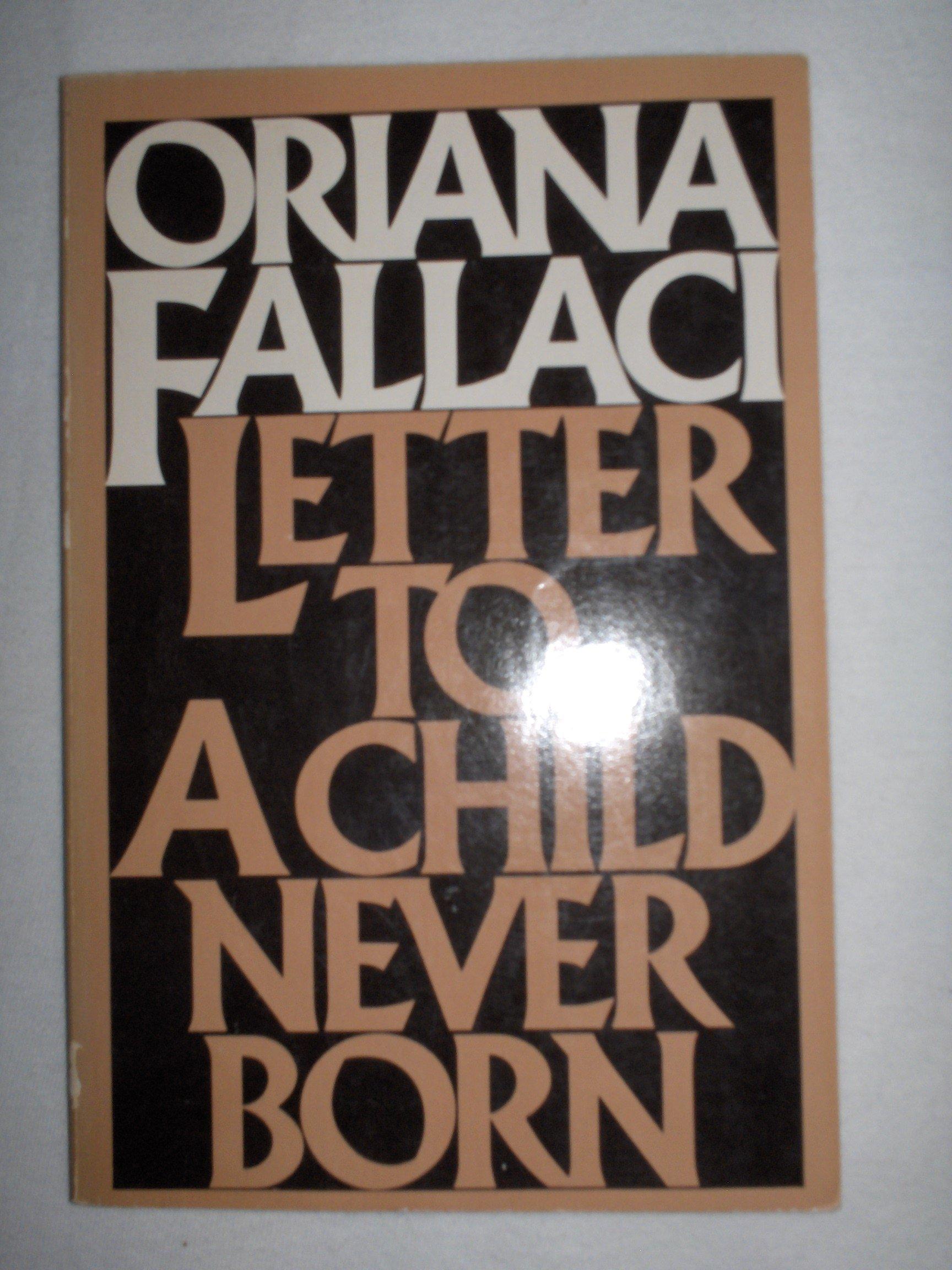 Letter To A Child Never Born: Oriana Fallaci: 9780385134859: Amazon:  Books