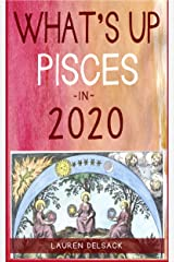 What's Up Pisces in 2020 Kindle Edition